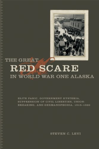 The  Great Red Scare in World War One Alaska por Steven Levi