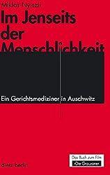 Im Jenseits der Menschlichkeit: Ein Gerichtsmediziner in Auschwitz. Das Buch zum Film