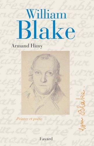 William Blake, peintre et poète (Biographies Littéraires) par Armand Himy