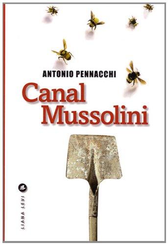 Canal Mussolini par Antonio Pennacchi