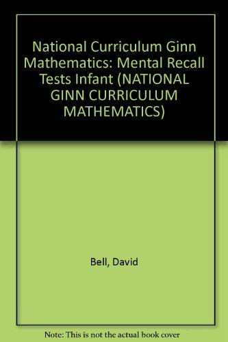 National Curric Ginn Maths Infant Mental Recall Tests: Mental Recall Tests Infant (NATIONAL GINN CURRICULUM MATHEMATICS)