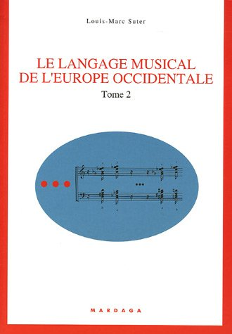 Le langage musical de l'europe occidentale : Tome 2 par Louis-Marc Suter