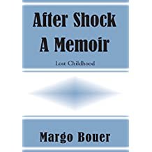 After Shock - a Memoir: Lost Childhood (English Edition)