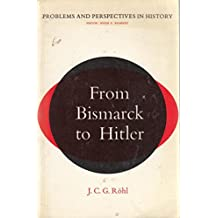 From Bismarck to Hitler (Problems & Perspectives in History)