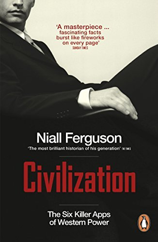 Civilization: The Six Killer Apps of Western Power by Niall Ferguson (2012-05-03)