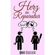 Herz in Reparatur: (Liebeskomödie)