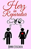 Herz in Reparatur: (Liebeskomödie) (kindle edition)