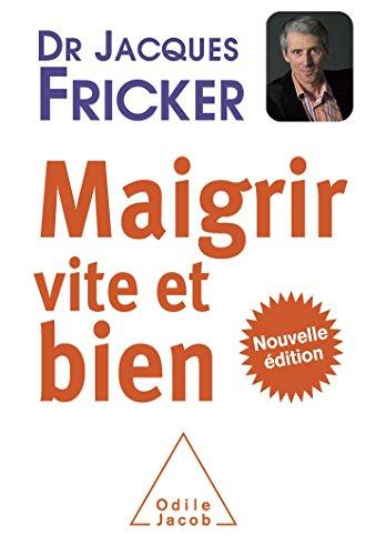 Maigrir vite et bien: Nouvelle édition par Jacques Fricker