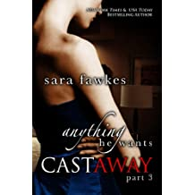 Anything He Wants: Castaway (#3)