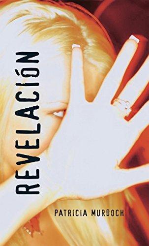 Revelaci?3n: (Exposure) (Spanish Soundings) (Spanish Edition) by Patricia Murdoch (2008-11-01)
