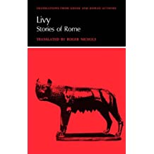 Livy: Stories of Rome (Translations from Greek and Roman Authors) by Roger Livy (2010-03-17)