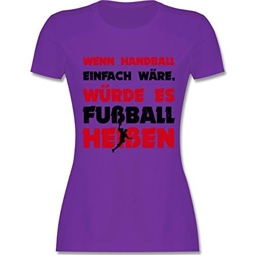 Handball Wenn Handball einfach wäre, würde es Fußball heißen tailliertes  Premium TShirt mit Rundhalsausschnitt für Damen Lila