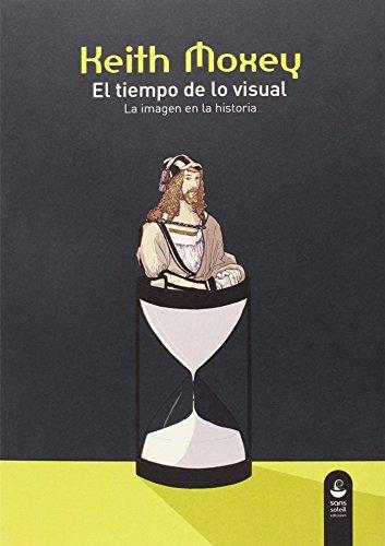 El tiempo de lo visual: La imagen en la historia (Pigmalión)