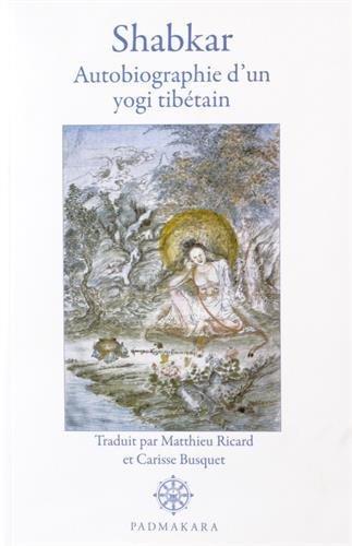 Shabkar : Autobiographie d'un yogi tibétain par Shabkar