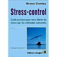Stress control : Comment vous libérer du stress par les méthodes naturelles