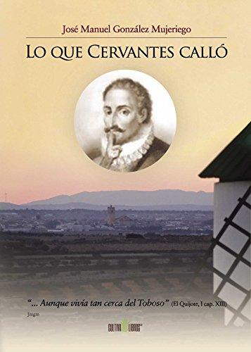 Lo que Cervantes calló por José Manuel González Mujeriego