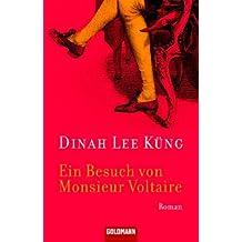 Ein Besuch von Monsieur Voltaire: Roman