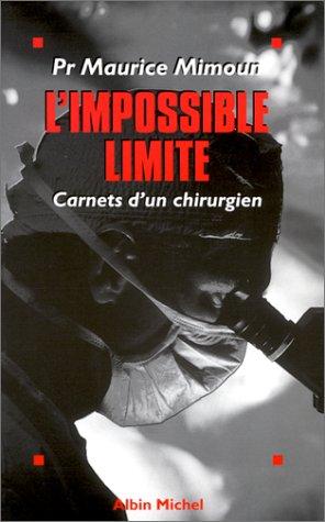 L'Impossible limite : Carnets d'un chirurgien par Maurice Mimoun