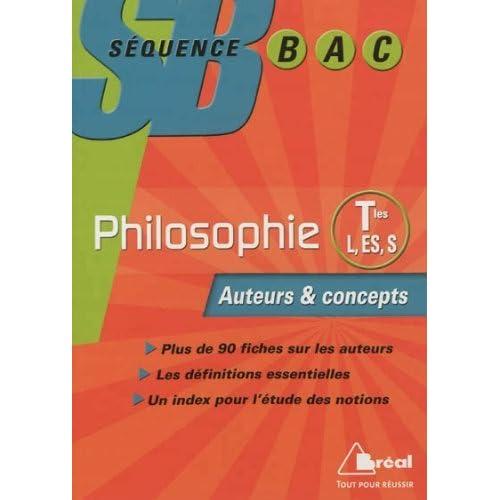 Séquence Bac Philo Term L,ES,S Auteurs & Concepts by Frédéric Guillaud (2012-07-17)
