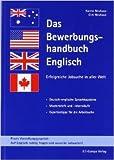 Das Bewerbungshandbuch Englisch. Erfolgreiche Jobsuche in aller Welt. Deutsch-englische Sprachbausteine, Musterbriefe u. -lebensläufe, Expertentipps (Englisch) ( 17. Februar 2013 )