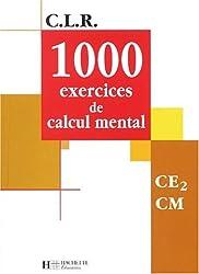 C.L.R. : 1000 exercices de calcul mental, CE2 CM (Manuel)