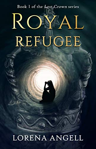 Royal Refugee (Lost Crown Book 1) (English Edition)