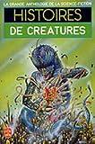 La Grande Anthologie de la Science-Fiction - Histoires de créatures