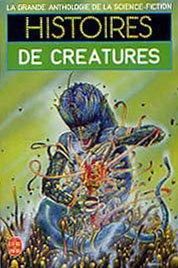 La Grande Anthologie de la Science-Fiction - Histoires de créatures par Anthologie
