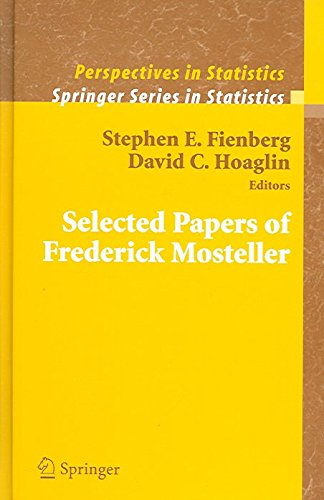 [Selected Papers of Frederick Mosteller] (By: Stephen E. Fienberg) [published: August, 2006]