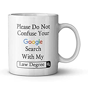 Funny Please Do Not Confuse Your Google Search With My Law
