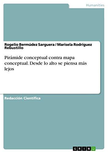 Pirámide conceptual contra mapa conceptual. Desde lo alto se piensa más lejos por Rogelio Bermúdez Sarguera
