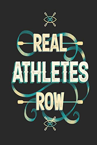 Real Athletes Row: Funny Blank Lined Journal Notebook, 120 Pages, Soft Matte Cover, 6 x 9 -