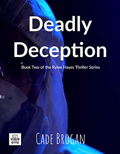 Deadly Deception (Rylee Hayes Thriller Series Book 2) (English Edition)