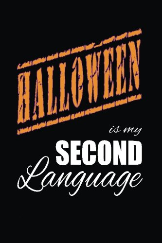 Halloween Is My 2nd Language: Writing Journal Lined, Diary, Notebook for Men & Women