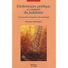 Dictionnaire pratique et commenté du judaïsme