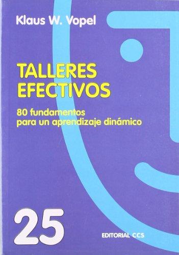 Descargar Libro Talleres efectivos: 80 fundamentos para un aprendizaje dinámico. (Animación de grupos) de Klaus V. Vopel