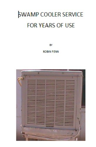 SWAMP COOLER SERVICE FOR YEARS OF USE (English Edition) -