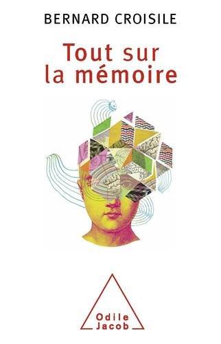 Tout sur la mémoire par Bernard Croisile