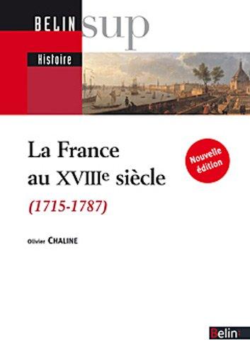 La France au XVIIIe sicle (1715-1787) - (Nouvelle dition)