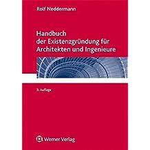 Handbuch der Existenzgründung für Architekten und Ingenieure