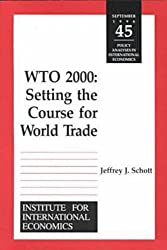 WTO 2000: Setting the Course for the World Trading System (Policy Analyses in International Economics)