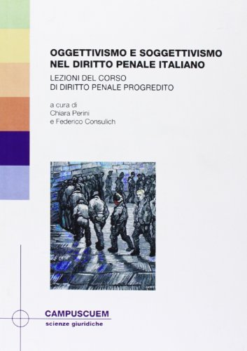 Oggettivismo e soggettivismo nel diritto penale italianao