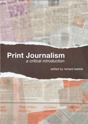 Print Journalism: A Critical Introduction