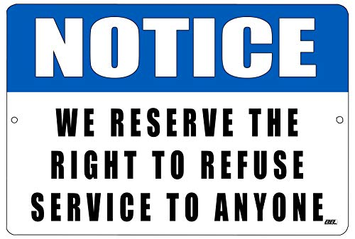 Office Notice We Reserve The Right to Refuse Service to Anyone Metall-Blechschild Business Retail Store Restaurant Bar Hotel (Blechschild Office)