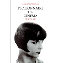 Dictionnaire du cinéma, tome 3 : les films