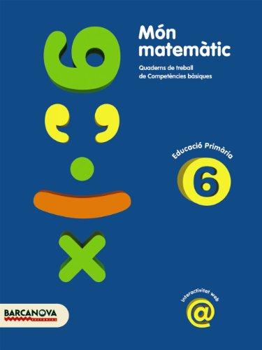 Món matemàtic 6 (Materials Educatius - Material Complementari Primària - Quaderns De Matemàtiques) - 9788448924294: Quaderns de treball de Competències bàsiques