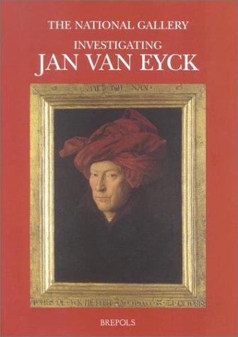 Investigating Jan Van Eyck (Museums at the Crossroads, 6) por D. Cool