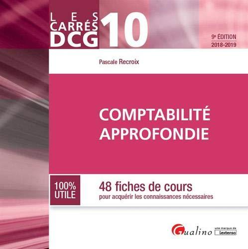 Comptabilité approfondie DCG 10 : 48 fiches de cours pour acquérir les connaissances théoriques