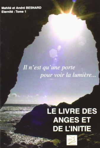 Le livre des anges et de l'initié (Éternité T.1) par André Besnard