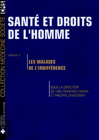 Sant et droits de l'homme : Volume 1, Les malades de l'indiffrence